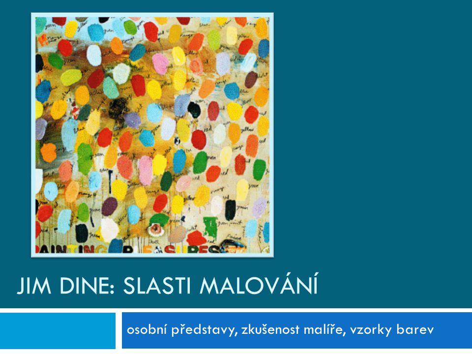 Jim Dine: Slasti malování
