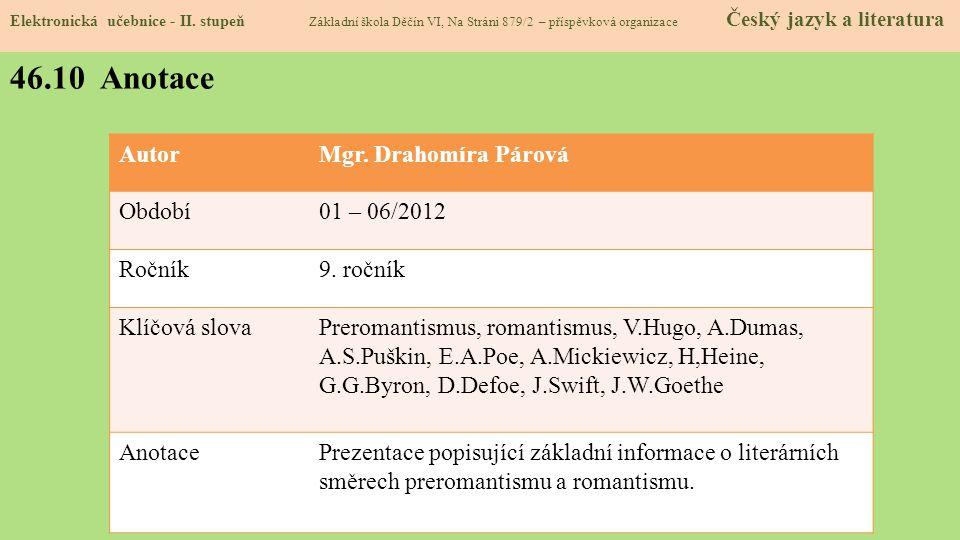 46.10 Anotace Autor Mgr. Drahomíra Párová Období 01 – 06/2012 Ročník