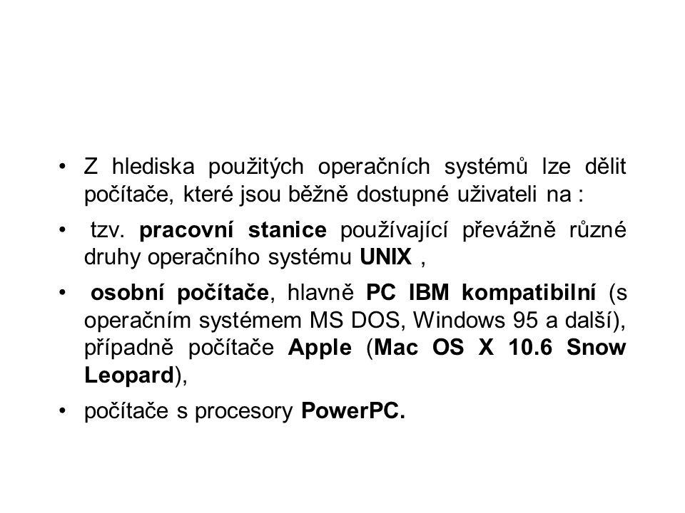 Z hlediska použitých operačních systémů lze dělit počítače, které jsou běžně dostupné uživateli na :