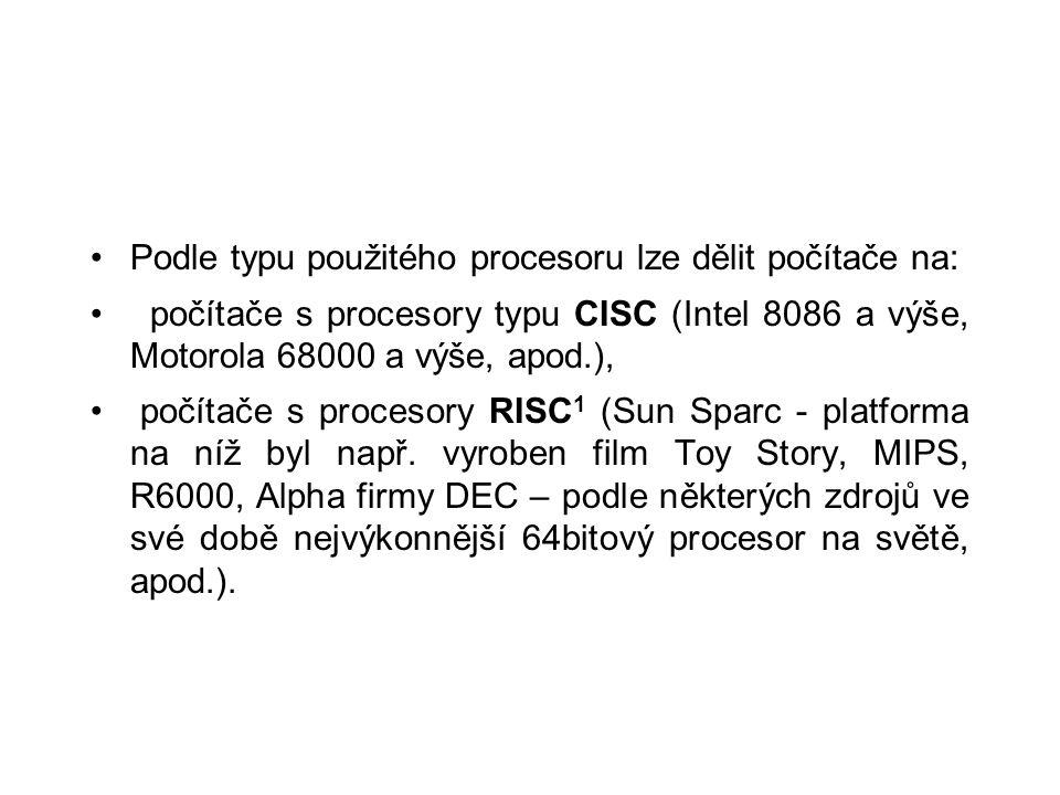 Podle typu použitého procesoru lze dělit počítače na: