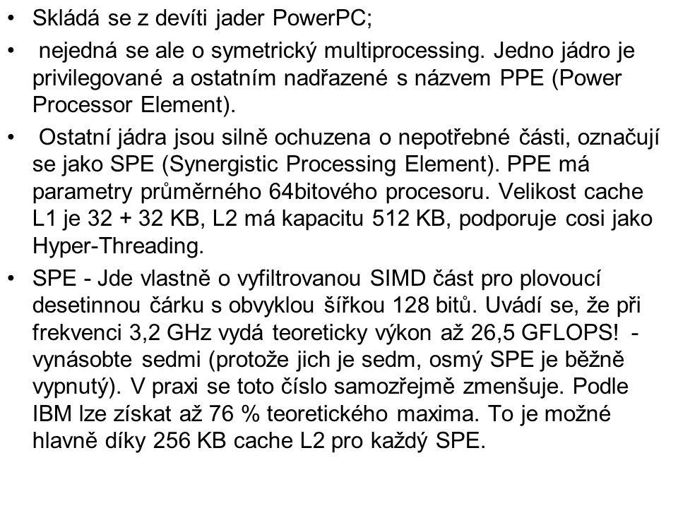 Skládá se z devíti jader PowerPC;