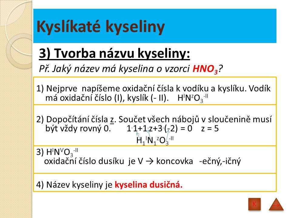 Kyslíkaté kyseliny 3) Tvorba názvu kyseliny: