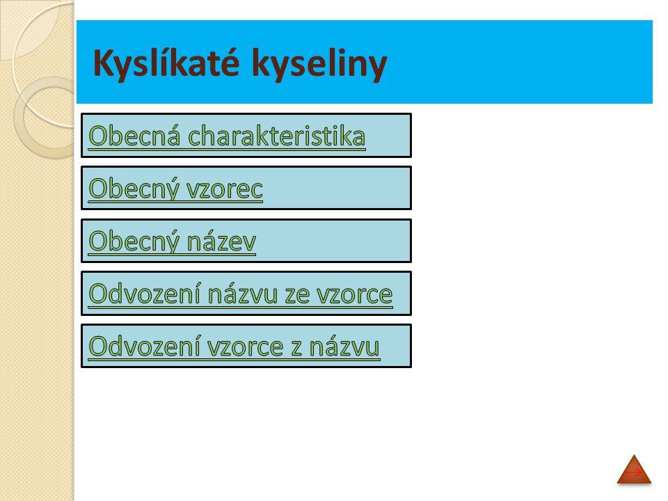 Kyslíkaté kyseliny Obecná charakteristika Obecný vzorec Obecný název