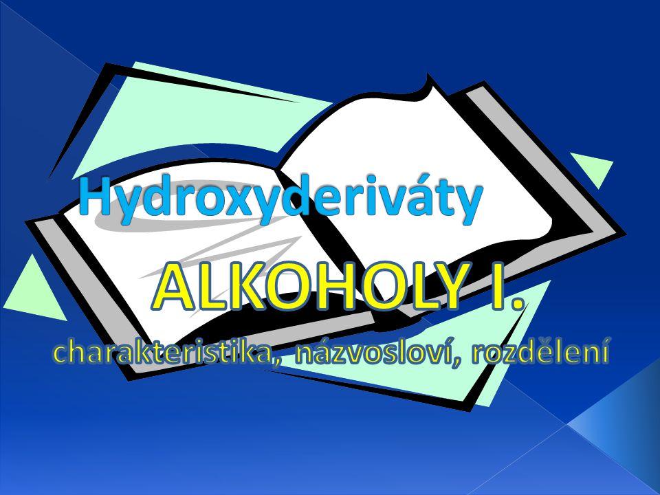 ALKOHOLY I. charakteristika, názvosloví, rozdělení