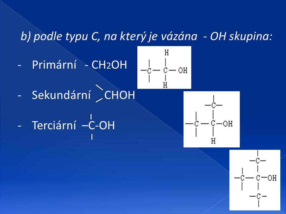 b) podle typu C, na který je vázána - OH skupina: