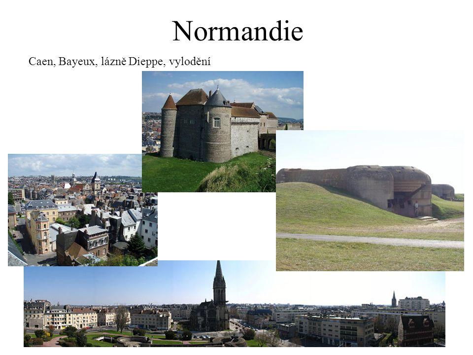 Normandie Caen, Bayeux, lázně Dieppe, vylodění