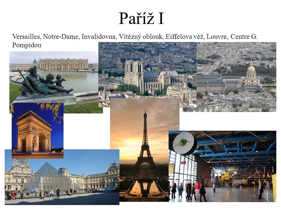 Paříž I Versailles, Notre-Dame, Invalidovna, Vítězný oblouk, Eiffelova věž, Louvre, Centre G.