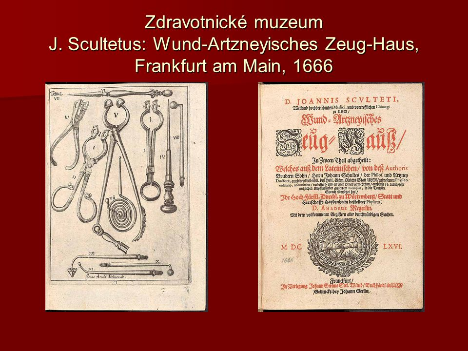 Zdravotnické muzeum J. Scultetus: Wund-Artzneyisches Zeug-Haus, Frankfurt am Main, 1666