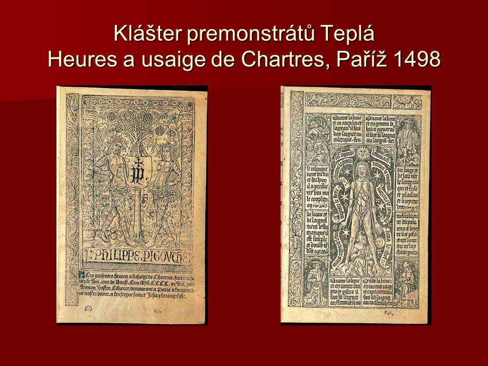 Klášter premonstrátů Teplá Heures a usaige de Chartres, Paříž 1498