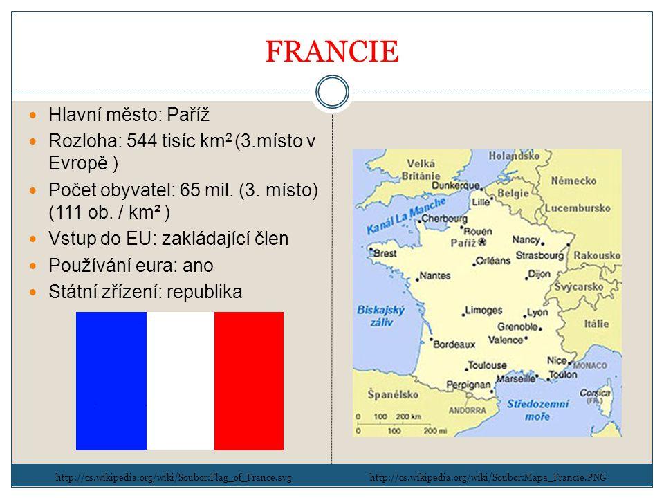 FRANCIE Hlavní město: Paříž Rozloha: 544 tisíc km2 (3.místo v Evropě )