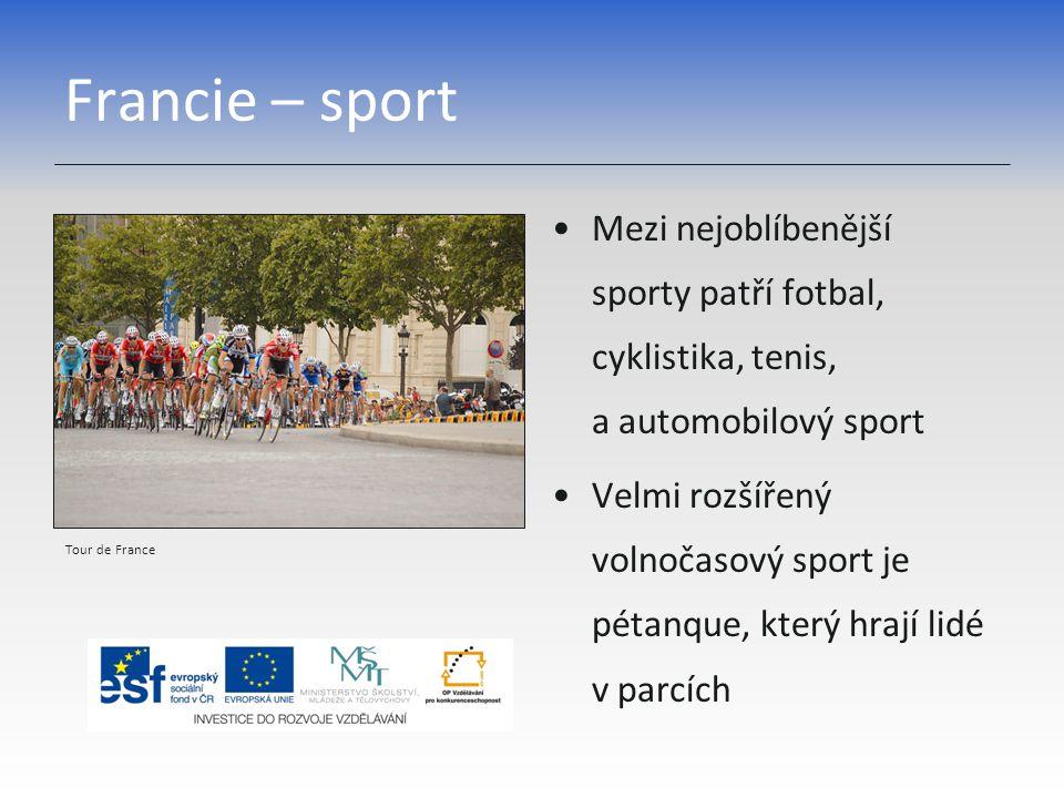 Francie – sport Mezi nejoblíbenější sporty patří fotbal, cyklistika, tenis, a automobilový sport.