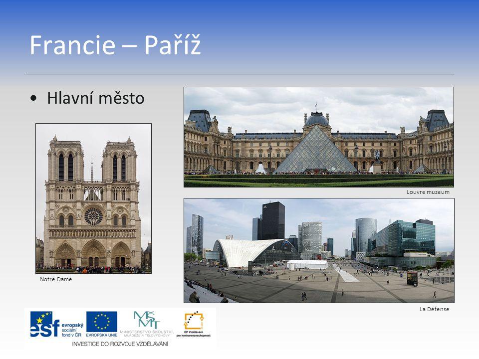 Francie – Paříž Hlavní město Louvre muzeum Notre Dame La Défense
