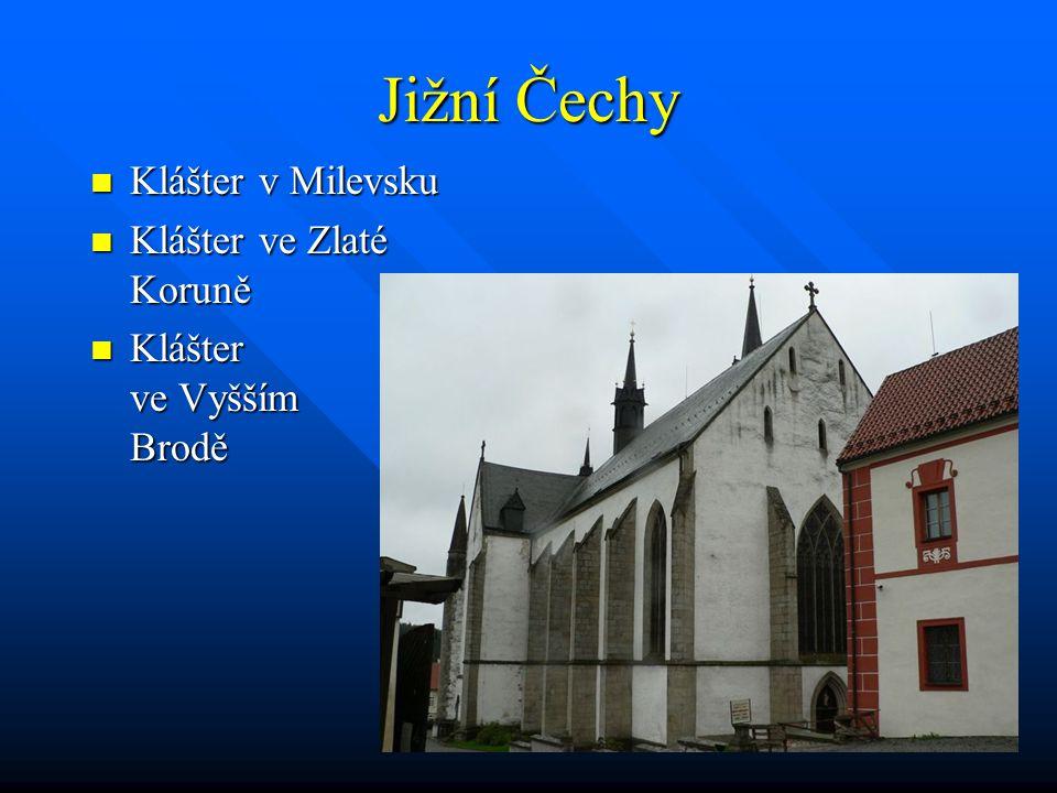 Jižní Čechy Klášter v Milevsku Klášter ve Zlaté Koruně