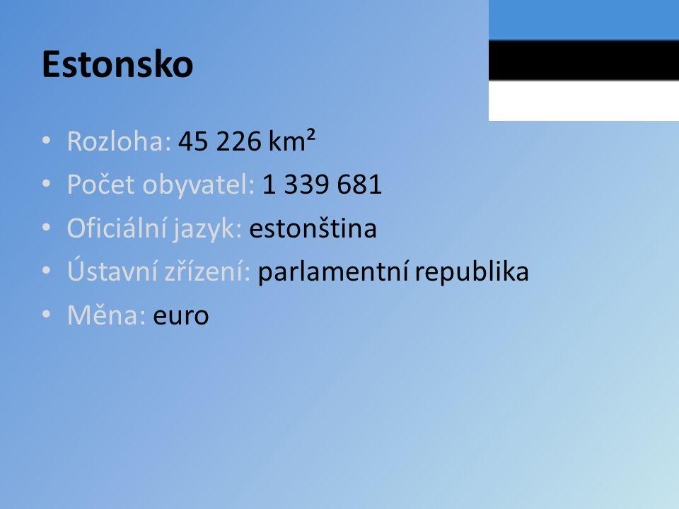 Estonsko Rozloha: 45 226 km² Počet obyvatel: 1 339 681