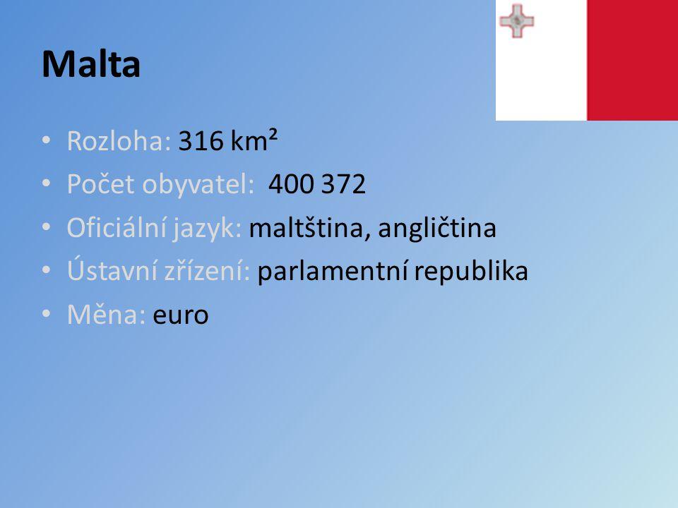 Malta Rozloha: 316 km² Počet obyvatel: 400 372