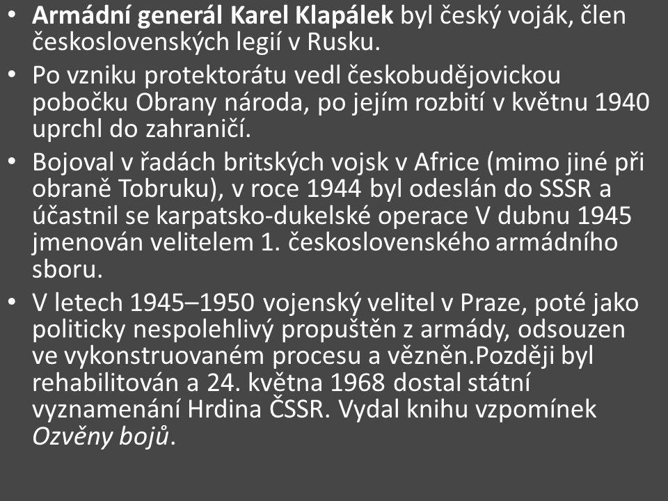 Armádní generál Karel Klapálek byl český voják, člen československých legií v Rusku.