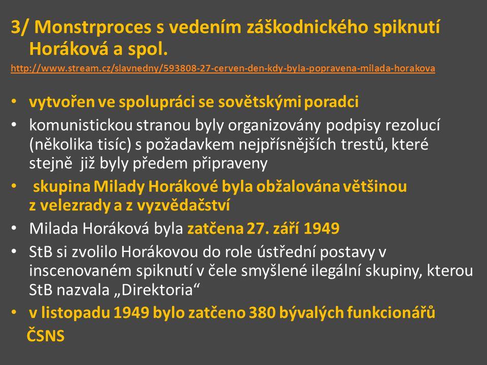 3/ Monstrproces s vedením záškodnického spiknutí Horáková a spol.