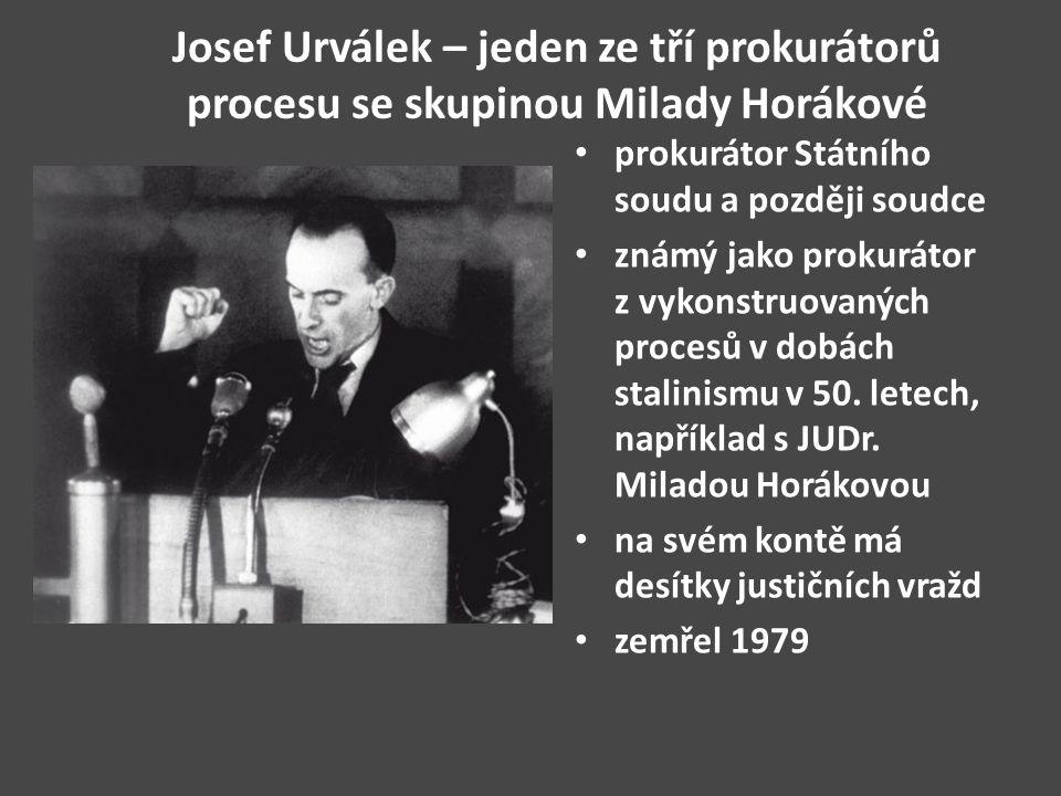 Josef Urválek – jeden ze tří prokurátorů procesu se skupinou Milady Horákové