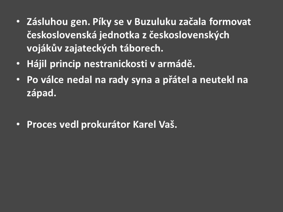 Zásluhou gen. Píky se v Buzuluku začala formovat československá jednotka z československých vojákův zajateckých táborech.