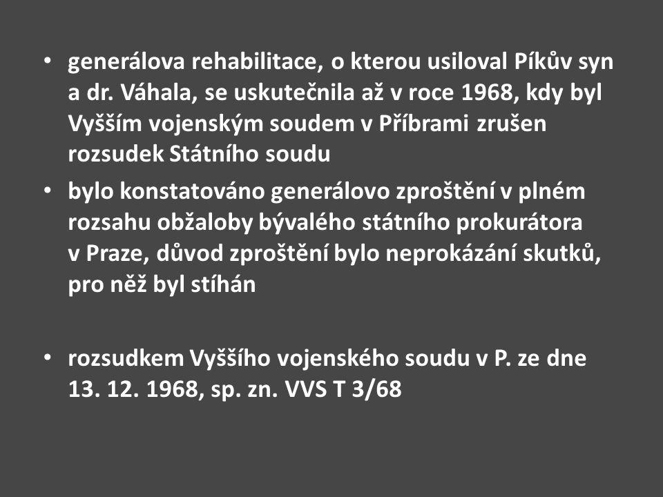 generálova rehabilitace, o kterou usiloval Píkův syn a dr
