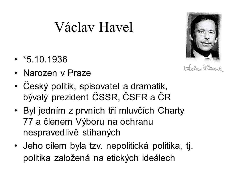 Václav Havel *5.10.1936 Narozen v Praze