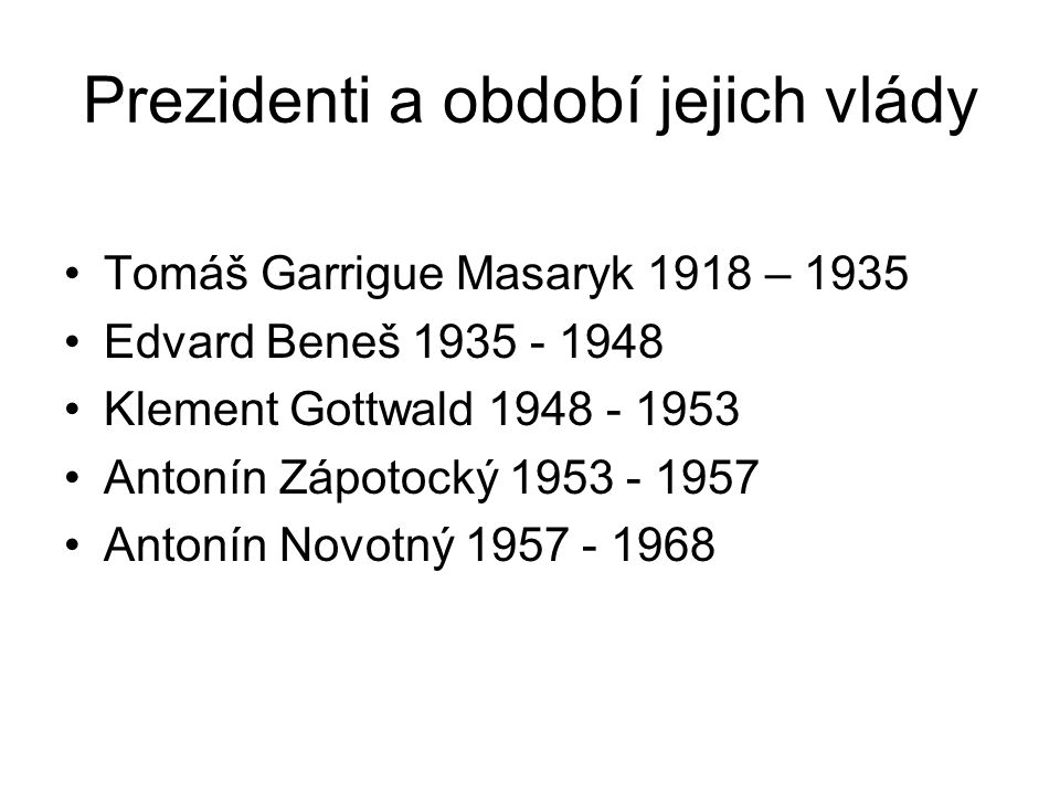 Prezidenti a období jejich vlády