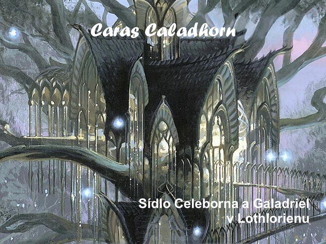 Sídlo Celeborna a Galadriel v Lothlorienu