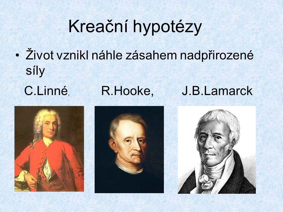 Kreační hypotézy Život vznikl náhle zásahem nadpřirozené síly C.Linné,