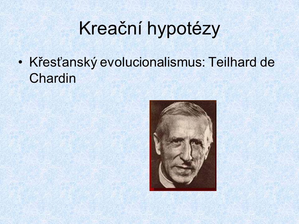 Kreační hypotézy Křesťanský evolucionalismus: Teilhard de Chardin
