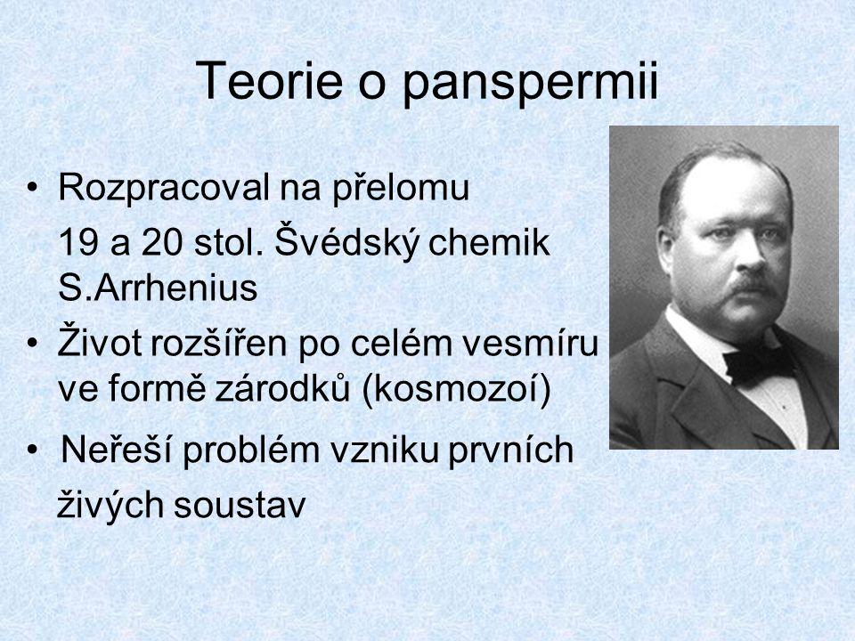 Teorie o panspermii Rozpracoval na přelomu