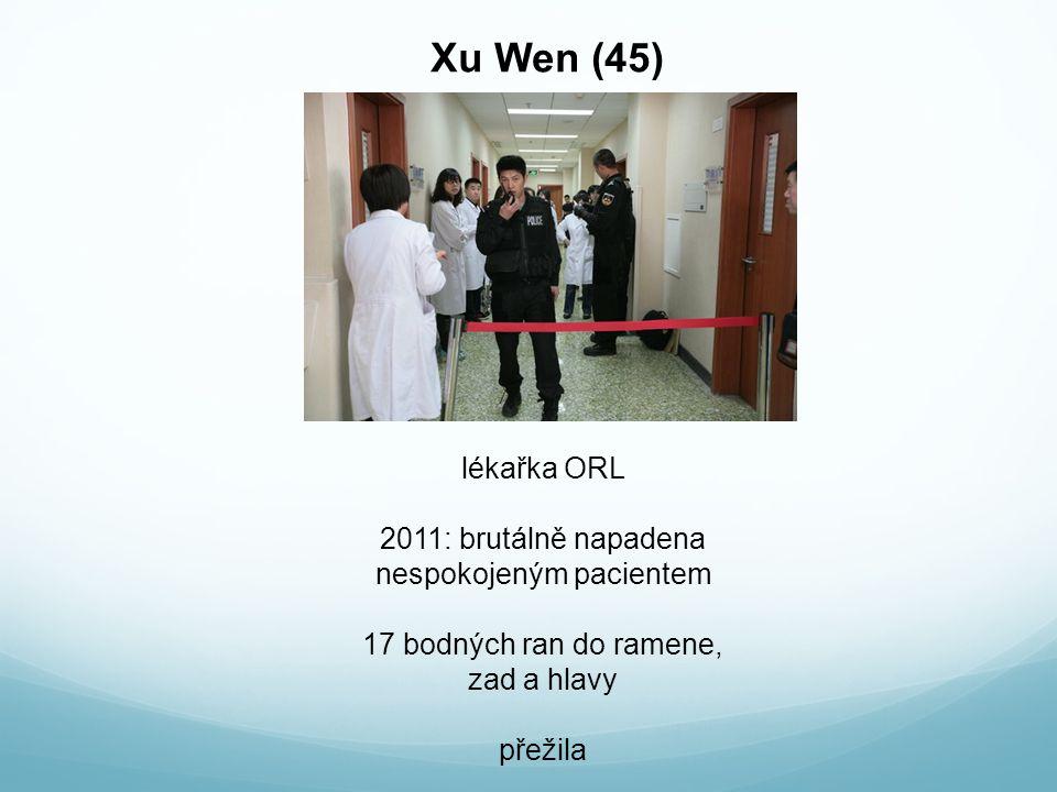 Xu Wen (45) lékařka ORL 2011: brutálně napadena nespokojeným pacientem