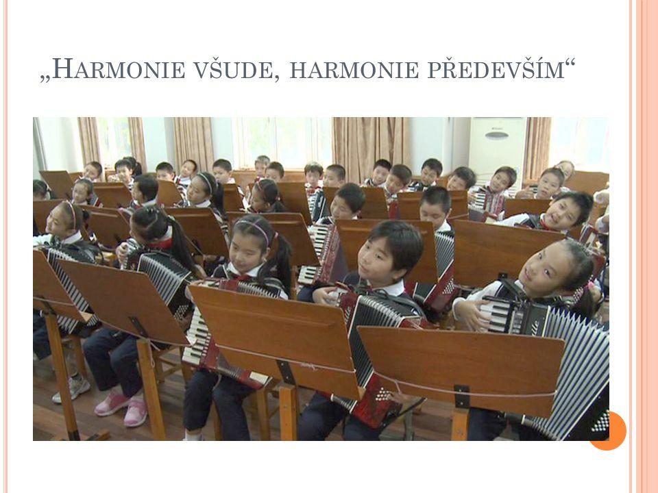 """""""Harmonie všude, harmonie především"""
