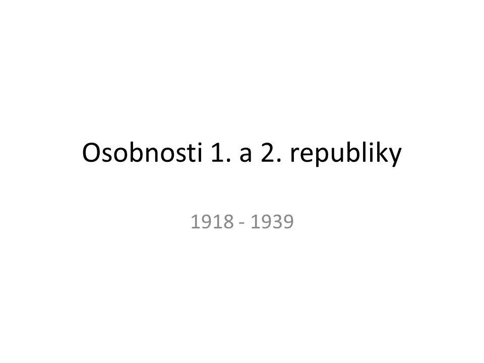 Osobnosti 1. a 2. republiky 1918 - 1939