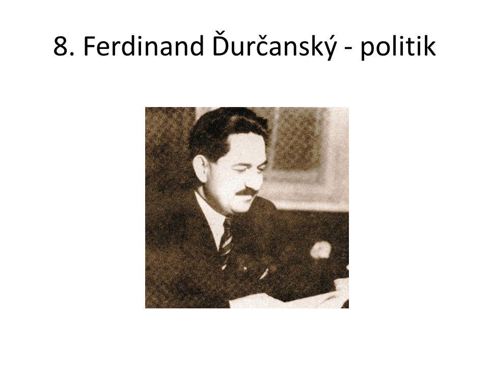 8. Ferdinand Ďurčanský - politik