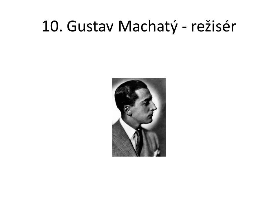10. Gustav Machatý - režisér