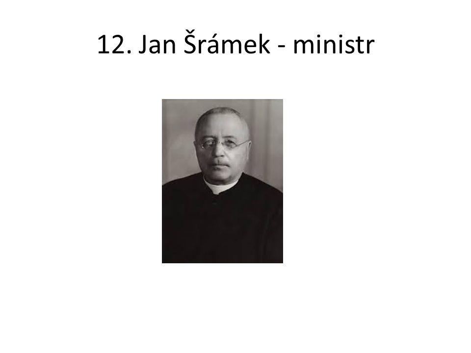 12. Jan Šrámek - ministr