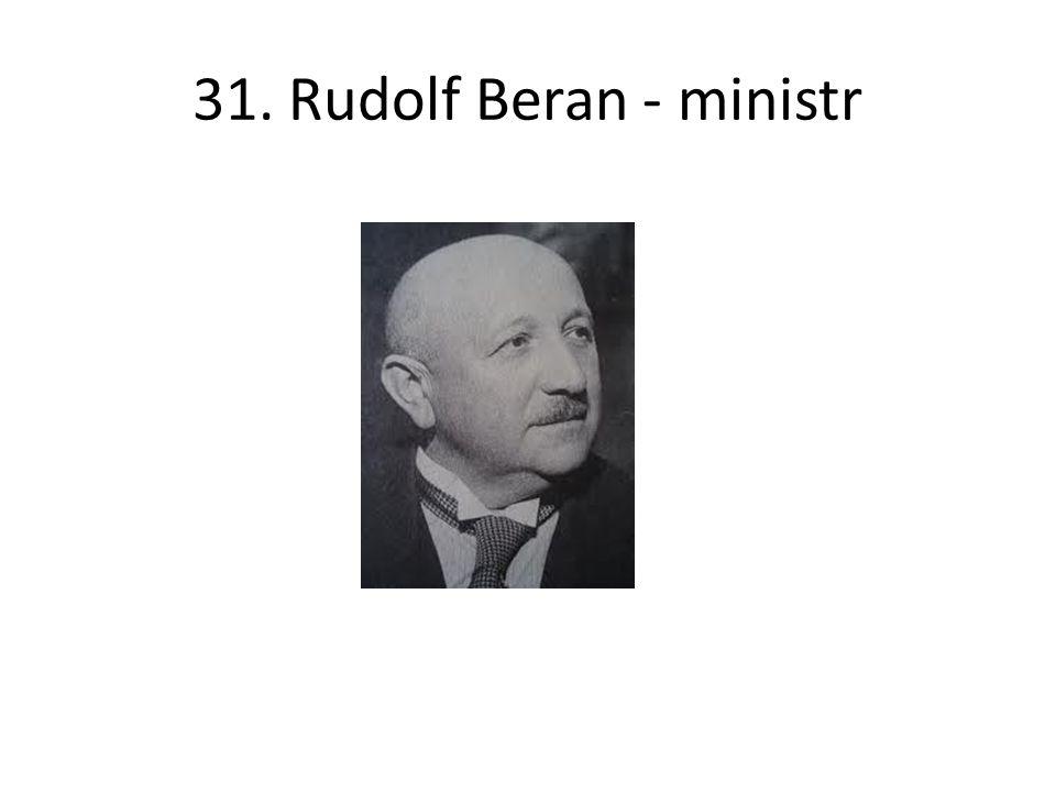 31. Rudolf Beran - ministr
