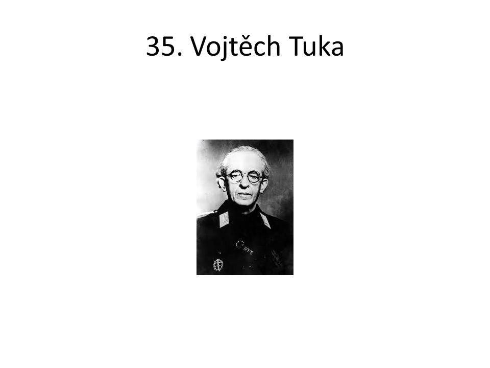 35. Vojtěch Tuka