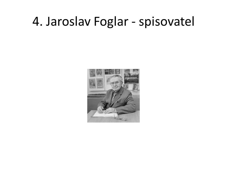 4. Jaroslav Foglar - spisovatel