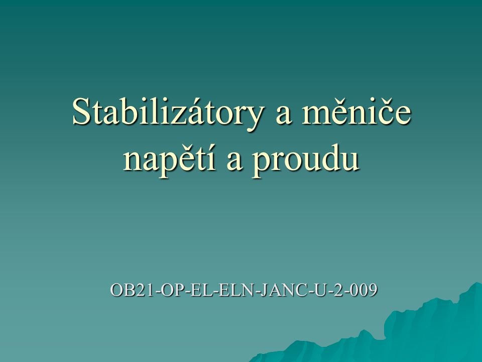 Stabilizátory a měniče napětí a proudu