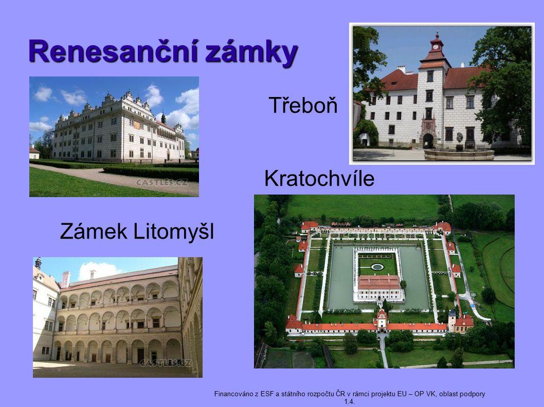 Renesanční zámky Třeboň Kratochvíle Zámek Litomyšl 5 5