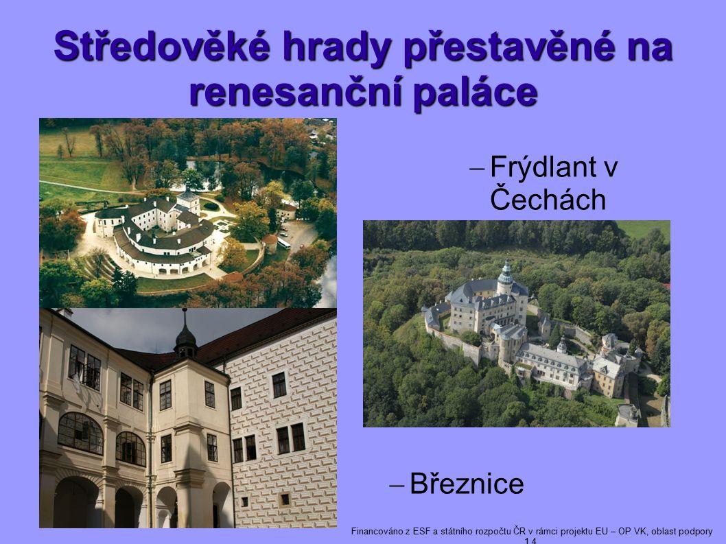Středověké hrady přestavěné na renesanční paláce