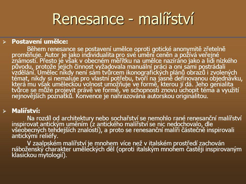 Renesance - malířství Postavení umělce: