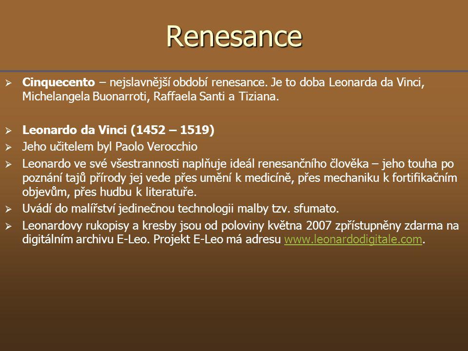Renesance Cinquecento – nejslavnější období renesance. Je to doba Leonarda da Vinci, Michelangela Buonarroti, Raffaela Santi a Tiziana.