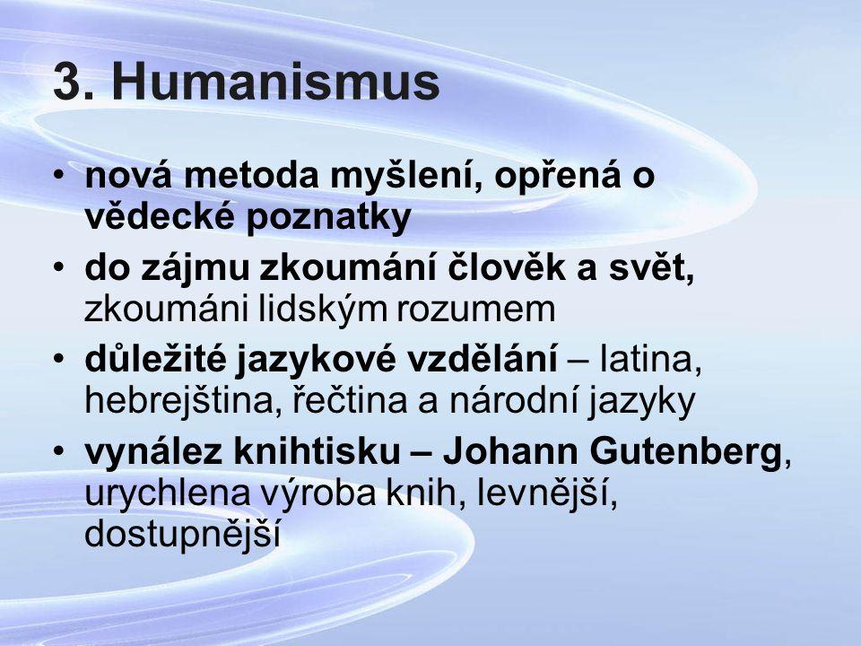 3. Humanismus nová metoda myšlení, opřená o vědecké poznatky