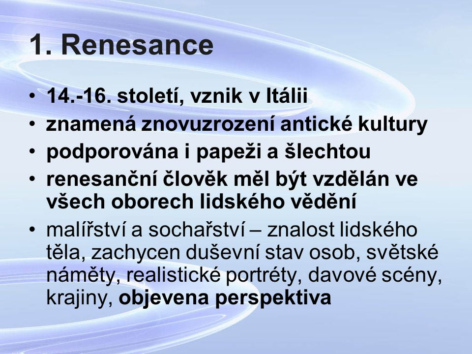 1. Renesance 14.-16. století, vznik v Itálii