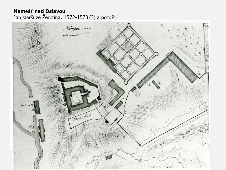 Náměšť nad Oslavou Jan starší ze Žerotína, 1572-1578 ( ) a později