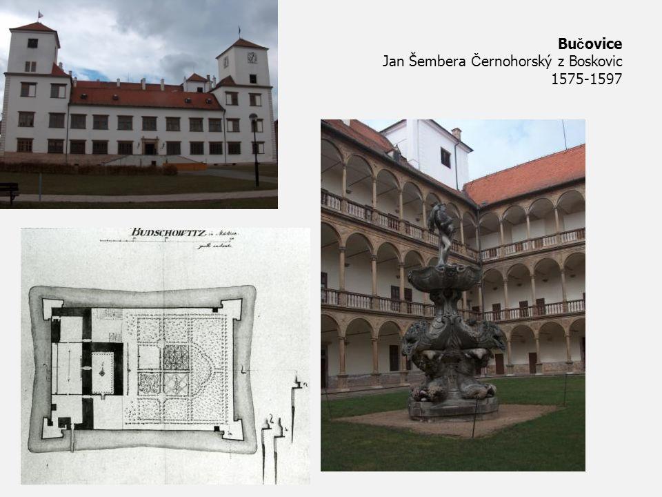 Bučovice Jan Šembera Černohorský z Boskovic 1575-1597
