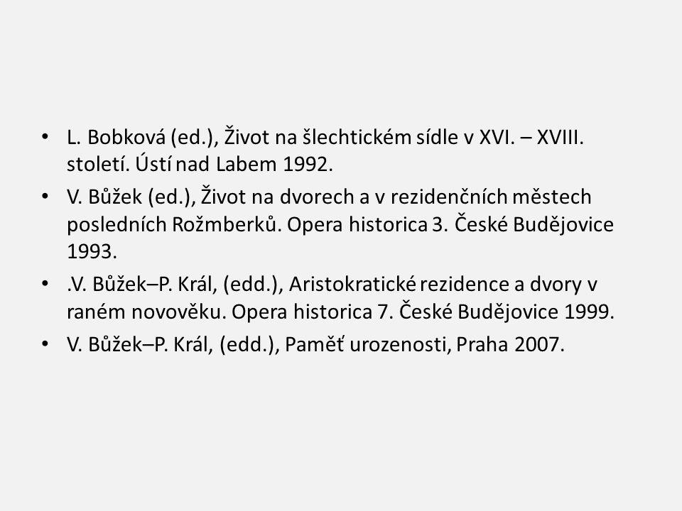 L. Bobková (ed. ), Život na šlechtickém sídle v XVI. – XVIII. století