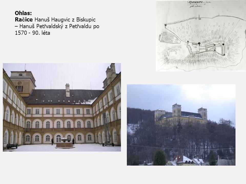 Ohlas: Račice Hanuš Haugvic z Biskupic – Hanuš Petřvaldský z Petřvaldu po 1570 - 90. léta